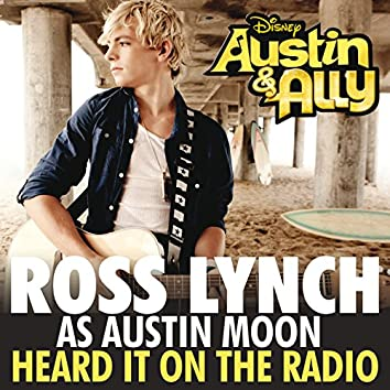 "Heard It On The Radio (From ""Austin & Ally"")"