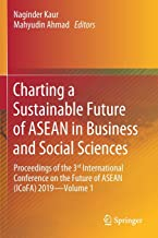 Charting a Sustainable Future of ASEAN in Business and Social Sciences: Proceedings of the 3ʳᵈ International Conference on...