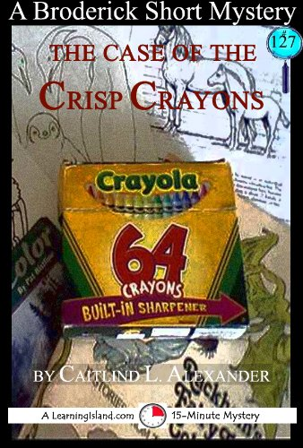The Case of the Crisp Crayons: A 15-Minute Broderick Mystery (15-Minute Books Book 127) (English Edition)