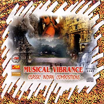 Musical Vibrance Classic Indian Compositions
