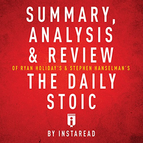 Summary, Analysis & Review of Ryan Holiday's and Stephen Hanselman's the Daily Stoic by Instaread audiobook cover art