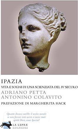 Ipazia - Vita e sogni di una scienziata del IV secolo