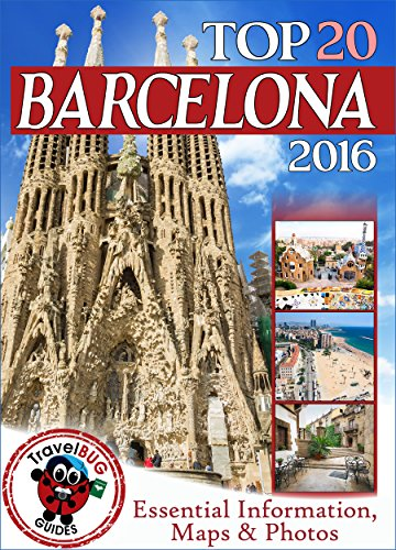 Barcelona Travel Guide 2016: Essential Tourist Information, Maps & Photos (NEW EDITION) (English Edition)