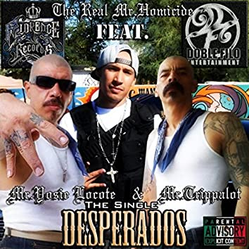 Desperados (feat. Mr. Yosie Locote & Mr. Trippalot)