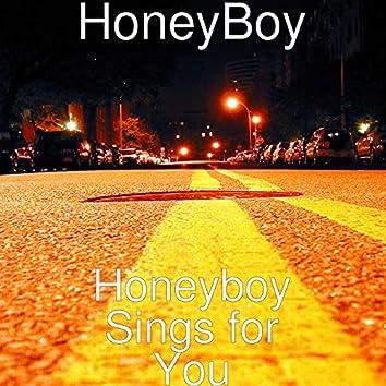 Honeyboy Sings for You