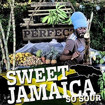 Sweet Jamaica (So Sour)
