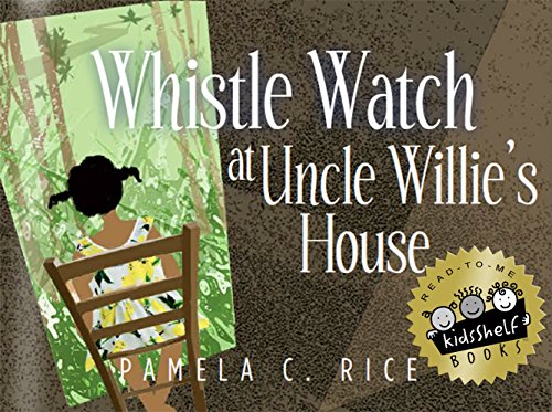 Whistle Watch At Uncle Willie