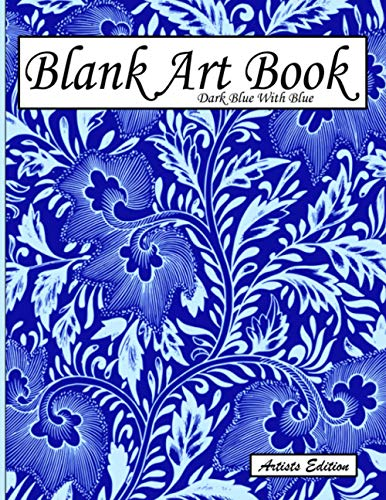 Blank Art Book: Sketchbook For Drawings, Artists Edition, Color Dark Blue With Light Blue, Vegetable Ornaments Theme (Soft Cover, White Stout Paper, ... Books For Adults With Drawing Paper A4)