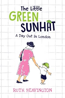 The Little Green Sunhat: A Day Out in London