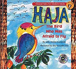 Haja: The Bird Who Was Afraid to Fly: Storybook from Musical Tales for Modern Minds: The Bird Who Was Afraid to Fly: Music...