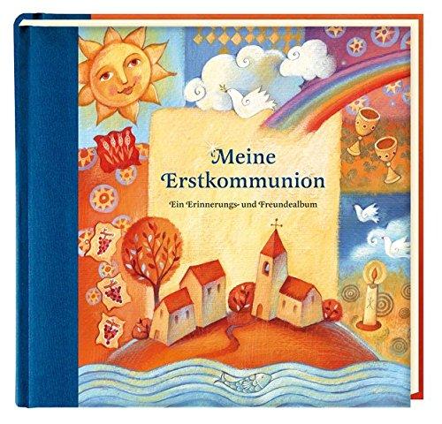 Meine Erstkommunion: Ein Erinnerungs- und Freundealbum