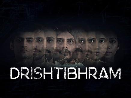 Drishtibhram (2019) Hindi Season 1 Complete 720p HEVC HDRip x265 ESubs [850MB] Full Indian Show
