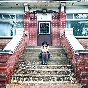 Truish Story