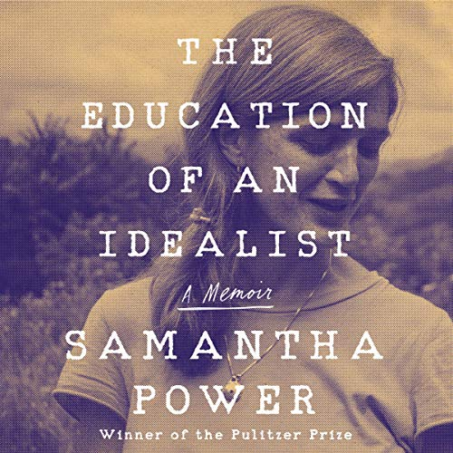 The Education of an Idealist Audiobook By Samantha Power cover art