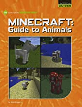Minecraft Guide to Animals (21st Century Skills Innovation Library: Unofficial Guides)