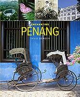 Enchanting Penang (Enchanting Asia)