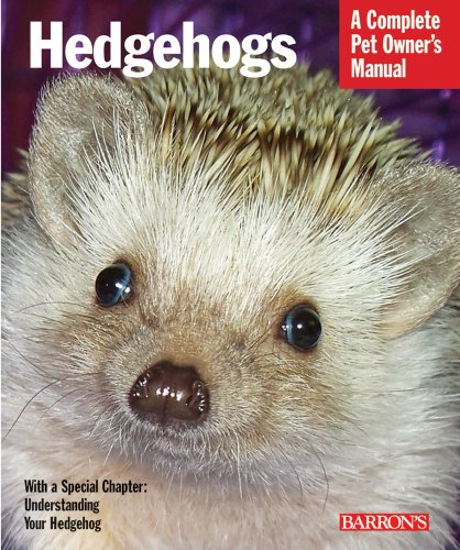 Hedgehogs (Complete Pet Owner's ...