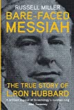 Bare-Faced Messiah: The True Story of L. Ron Hubbard - Russell Miller