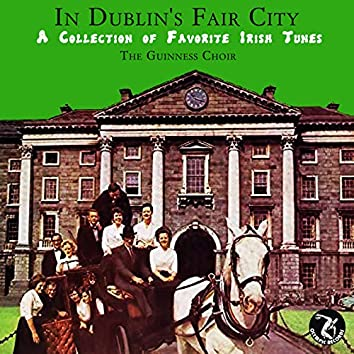 In Dublin's Fair City: A Collection of Favorite Irish Tunes