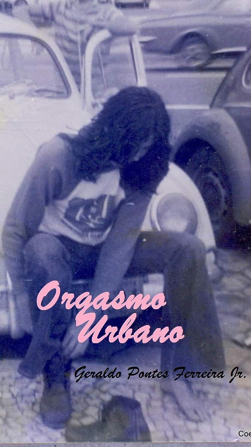 疑問を超えてキモい符号Orgasmo Urbano: Quando as cidades s?o pessoas a história tem personalidade. (Portuguese Edition)