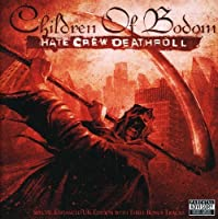 Hate Crew Deathroll by Children Of Bodom (2009-01-01)
