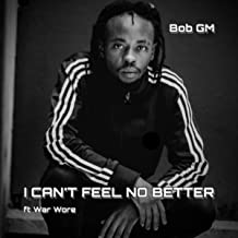 I can't feel no better [Explicit]