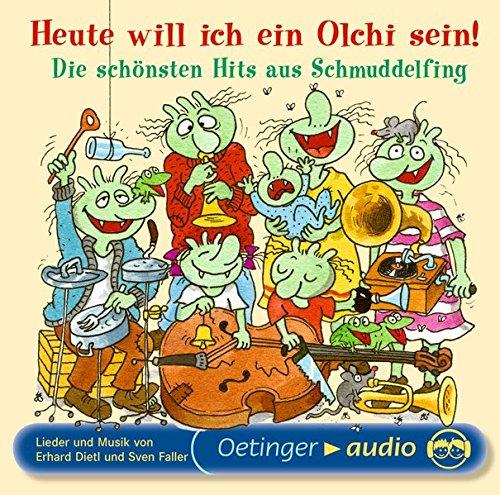 Heute will ich ein Olchi sein! Die schönsten Hits aus Schmuddelfing: Lieder und Musik