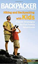 Backpacker magazine's Hiking and Backpacking with Kids: Proven Strategies For Fun Family Adventures (Backpacker Magazine Series)