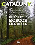 Rutes pels boscos més bells: 1 (Catalunya)