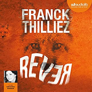 Rêver                   By:                                                                                                                                 Franck Thilliez                               Narrated by:                                                                                                                                 Clémentine Domptail                      Length: 13 hrs and 13 mins     2 ratings     Overall 5.0