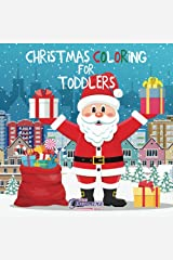 Christmas Coloring for Toddlers: Coloring Books for Kids Ages 2-4, 4-8: 11 Paperback