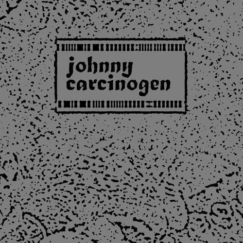 Johnny Carcinogen