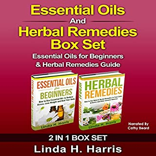 Essential Oils and Herbal Remedies Set     Essential Oils for Beginners & Herbal Remedies Guide              By:                                                                                                                                 Linda Harris                               Narrated by:                                                                                                                                 Cathy Beard                      Length: 1 hr     Not rated yet     Overall 0.0