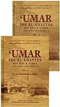 Umar Ibn Al-khattab : His Life and Times (Volumes 1 and 2 Set)