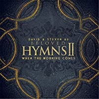 Beloved Hymns II: When the Morning Comes