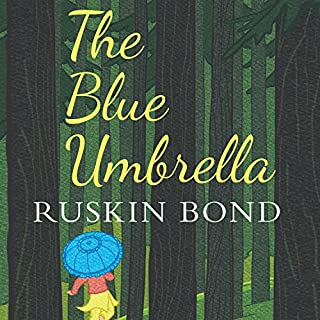 The Blue Umbrella                   Written by:                                                                                                                                 Ruskin Bond                               Narrated by:                                                                                                                                 Adnan Kapadia                      Length: 51 mins     1 rating     Overall 3.0