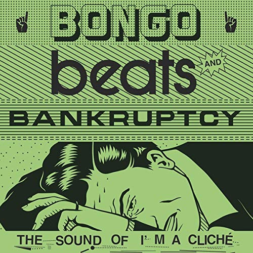 Bongo Beats And Bankruptcy The Sound Of I'M A Cliche'