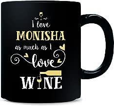 I Love Monisha As Much As I Love Wine Gift For Him - Mug