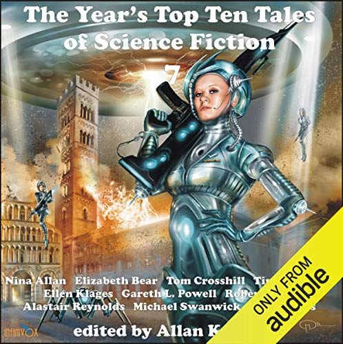The Year's Top Ten Tales of Science Fiction 7 Audiobook By Nina Allan,                                                                                        Elizabeth Bear,                                                                                        Ellen Klages,                                                                                        Gareth L. Powell,                                                                                        Alastair Reynolds,                                                                                        Michael Swanwick,                                                                                        Peter Watts cover art