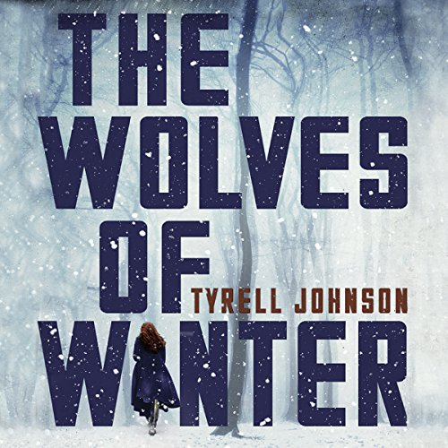 The Wolves of Winter Audiobook By Tyrell Johnson cover art