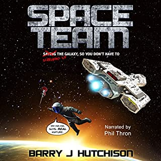 Space Team                   By:                                                                                                                                 Barry J Hutchison                               Narrated by:                                                                                                                                 Phil Thron                      Length: 7 hrs and 52 mins     1,402 ratings     Overall 4.4