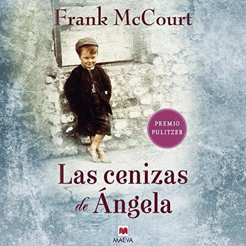 Las cenizas de Ángela (Narración en Castellano) [Angela's Ashes] audiobook cover art