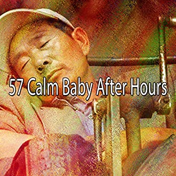 57 Calm Baby After Hours