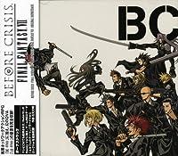 Final Fantasy VII: Before Crisis & Last Order by Takeharu Ishimoto (2007-12-19)