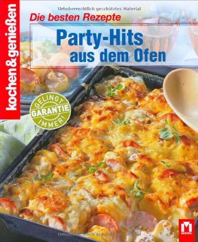 Kochen & genießen. Party-Hits aus dem Ofen