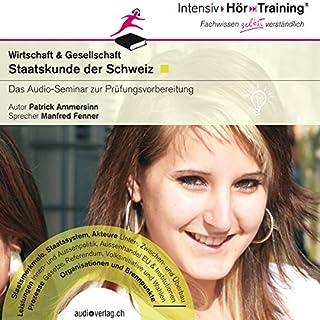 Staatskunde der Schweiz     IntensivHörTraining              Autor:                                                                                                                                 Patrick Ammersinn                               Sprecher:                                                                                                                                 Manfred Fenner                      Spieldauer: 4 Std. und 23 Min.     3 Bewertungen     Gesamt 4,0