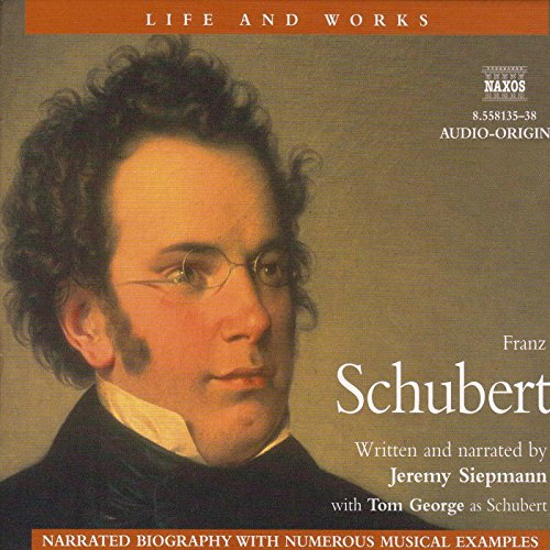 Life & Works - Franz Schubert                   By:                                                                                                                                 Jeremy Siepmann                               Narrated by:                                                                                                                                 Jeremy Siepmann,                                                                                        Tom George,                                                                                        Peter Yapp,                   and others                 Length: 4 hrs and 30 mins     2 ratings     Overall 5.0