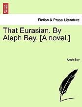 That Eurasian. by Aleph Bey. [A Novel.]