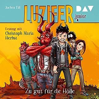 Zu gut für die Hölle     Luzifer junior 1              Autor:                                                                                                                                 Jochen Till                               Sprecher:                                                                                                                                 Christoph Maria Herbst                      Spieldauer: 2 Std. und 49 Min.     128 Bewertungen     Gesamt 4,7