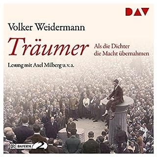 Träumer: Als die Dichter die Macht übernahmen                   Autor:                                                                                                                                 Volker Weidermann                               Sprecher:                                                                                                                                 Milberg Axel                      Spieldauer: 4 Std. und 50 Min.     49 Bewertungen     Gesamt 4,7